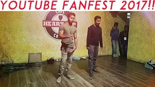 YOUTUBE FANFEST 2017 HYDERABAD DIARIES!!