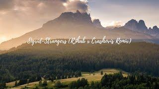 Sigrid Strangers (R3hab & Crashovis Remix)