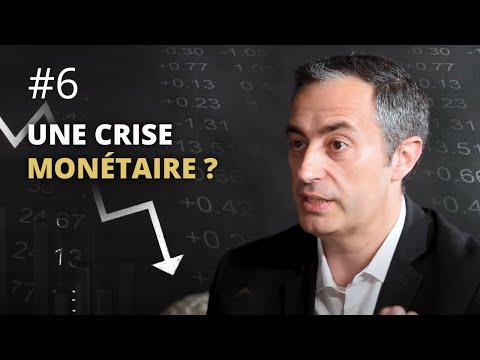 #6 Une crise de la monnaie en approche ?