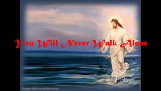 You Will Never Walk Alone lyric ( Point of grace)