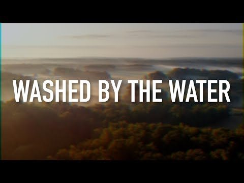 Washed By the Water - [Lyric Video]