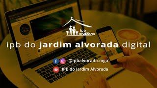 Culto Matinal - 24/05/2020 - IPB Jardim Alvorada