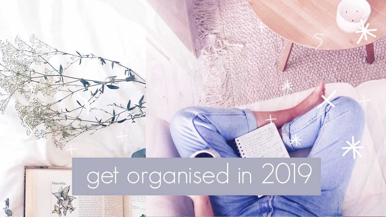 10 Ideas to Get Organised in 2019 - New Years Resolution Ideas