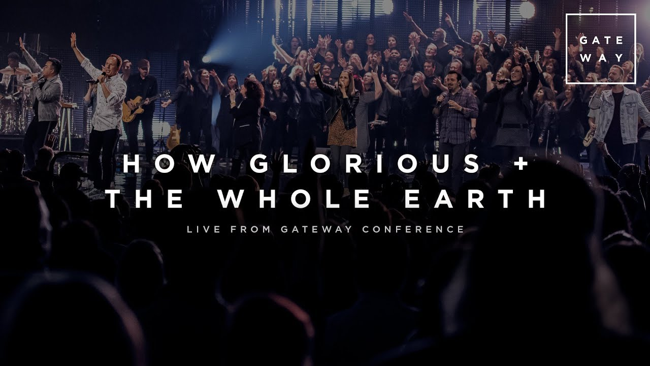 How Glorious + The Whole Earth | Live from Gateway Conference