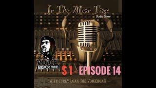 In The Mean Time - Radio Show | Season 1 | Episode 14 | Pay-Renting | Pt.5 | CurlyLoxx