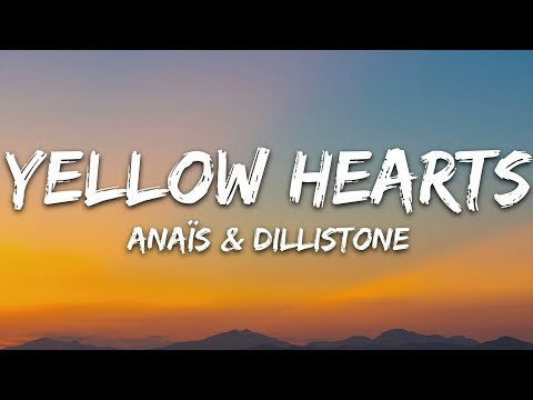Anaïs X Dillistone - Yellow Hearts 7clouds Release