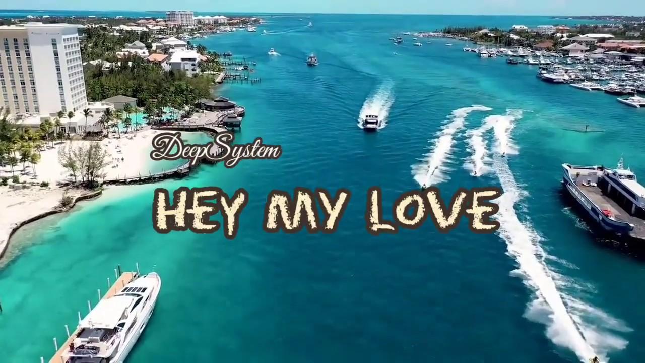 DeepSystem - Hey my love (Online Music video )