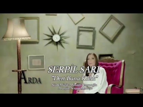 Serpil Sarı - Dert Bana Kaldı  [ © ARDA Müzik ]