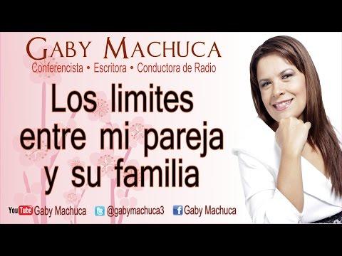 Los limites entre mi pareja y su familia con Gaby Machuca