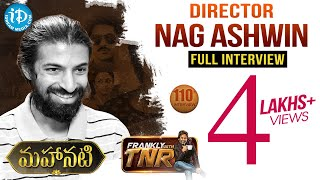 #Mahanati (Savitri Biopic) Director Nag Ashwin Exclusive Interview #110 | Frankly With TNR