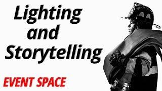 Lighting and Storytelling | Ian Spanier