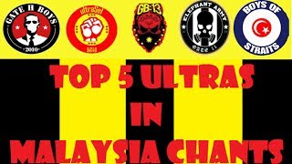 Top 5 Ultras In Malaysia Chants