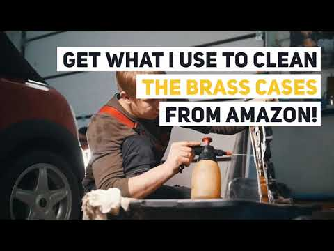 Best Way to Clean Brass Cases for Reloading| 2019