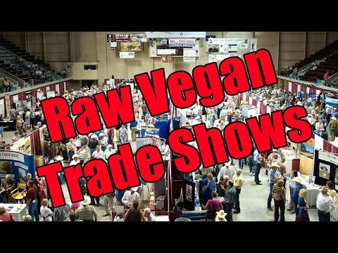 "RANT: Pros and Cons of ""Raw Vegan"" Trade Shows AKA Festivals"