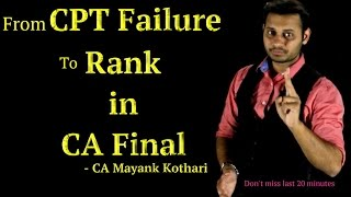 From CPT Failure to CA Final Rank l True Story l Dont Miss Last 20 Minutes