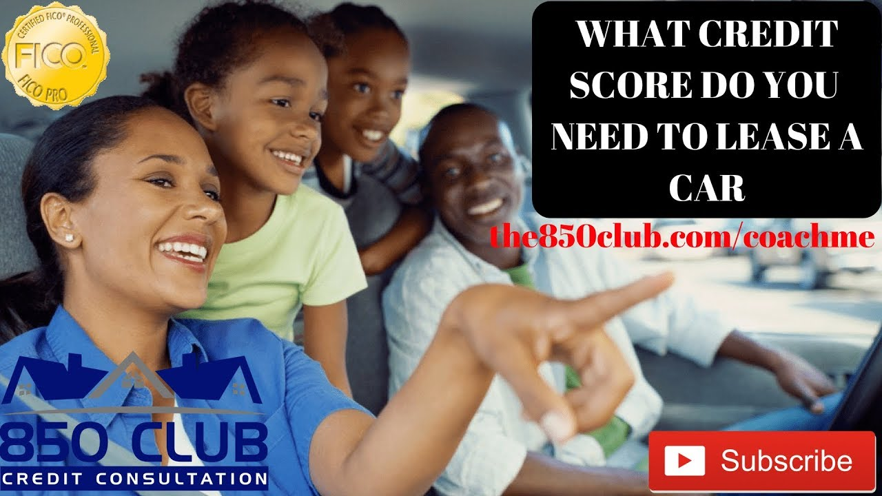 What Credit Score Is Needed To Lease A Car >> What Fico Credit Score Do You Need When Leasing A Vehicle No Money Down Lease As Well