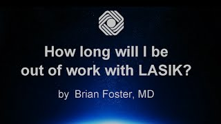 How long will you be out of work after LASIK?