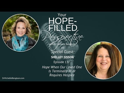 YHFP Hope when our loved one is terminally ill or requires hospice care - Episode 13