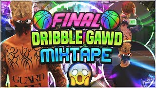 FINAL DRIBBLE GAWD MIXTAPE OF NBA 2K17 • MOST UNGUARDABLE DRIBBLE MOVES EVER
