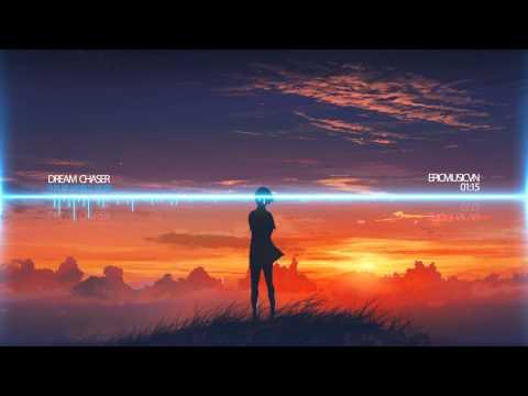 epic games & movies Future World Music - Dream Chaser - EpicMusicVn