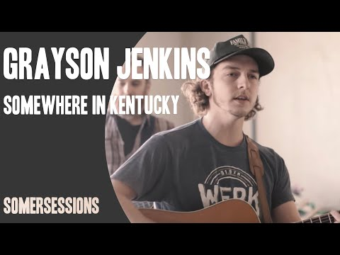 "Grayson Jenkins - ""Somewhere in Kentucky"" (SomerSessions)"