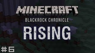 Minecraft - Blackrock Chronicle - Rising #6: The Founding of Cabertown