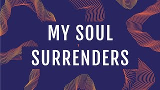 Video JPCC Worship - My Soul Surrenders (Official Lyrics Video) download MP3, 3GP, MP4, WEBM, AVI, FLV Mei 2018