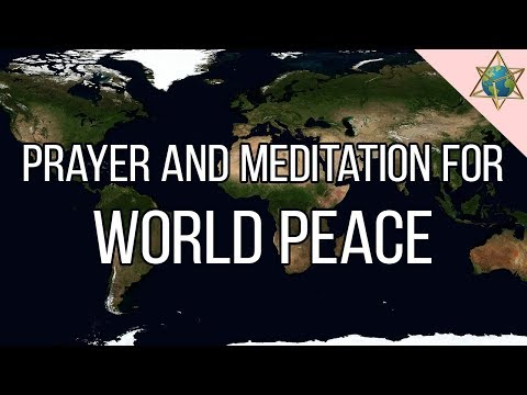 Helping our Brothers and Sisters   Prayer & Meditation for World Peace