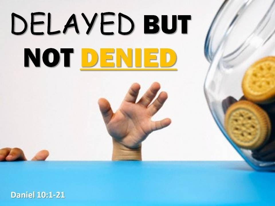 Image result for delay is not denial sermon