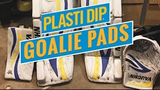 How I customized my goalie pads with Plastidip  / cheaper and better than padskins