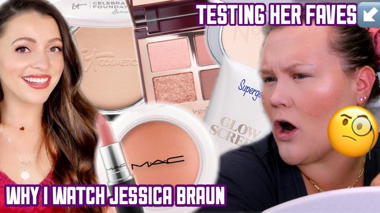TESTING JESSICA BRAUN'S FAVORITE MAKEUP & WHY I WATCH HER!