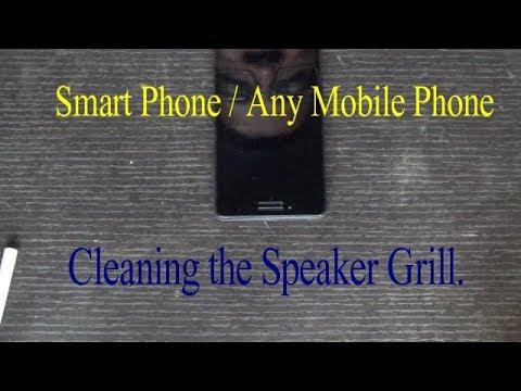How To Clean Speaker Grills of Mobile Phone | Smart Phones.