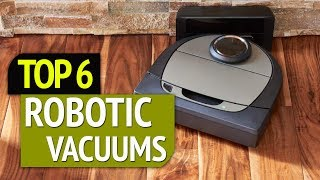 Top 6: Best Robotic Vacuums 2019