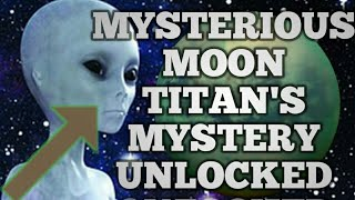 THE MYSTERIOUS SATURNS MOON (TITAN) FULL EXPLAINED IN HINDI