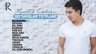 Download Yoqubbek Qudratov - Qo'shiqlar to'plami | Ёкуббек Кудратов - Кушиклар туплами Mp3 and Videos