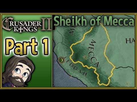 Crusader Kings II Sheikh of Mecca Muslim Gameplay - Part 1 - Let's Play Walkthrough