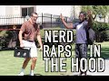 Download NERD RAPS IN THE HOOD!! MP3 song and Music Video