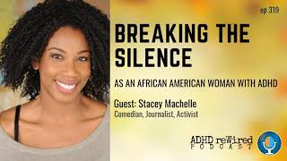 319 | Breaking the Silence as an African American Woman with ADHD