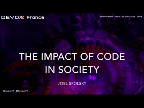 The Impact of Code in Society (Joel Spolsky)