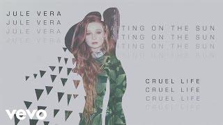 Jule Vera - Cruel Life
