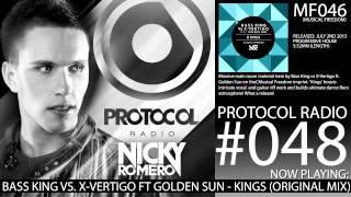 Nicky Romero Protocol Radio #048 (2013.07.13) Bass King Vs X-Vertigo Ft Golden Sun - Kings