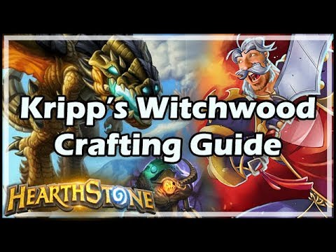[Hearthstone] Kripp's Witchwood Crafting Guide