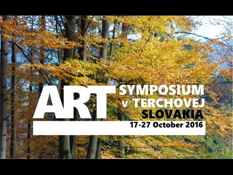 Art Symposium in Slovakia, Terhove, 17-27 october 2016