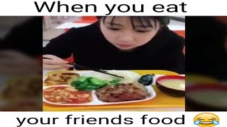 When you eat your friends food - FUNNY VIDEO