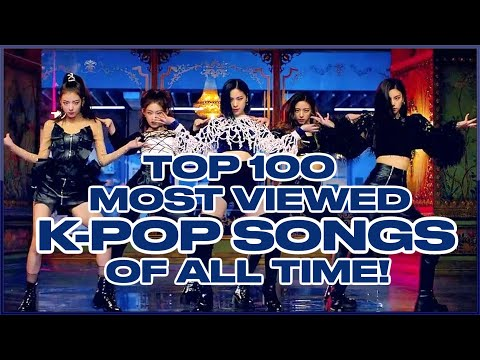 TOP 100 MOST VIEWED K-POP SONGS OF ALL TIME • JUNE 2020