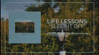 "Life Lessons - ""Sleep It Off"""