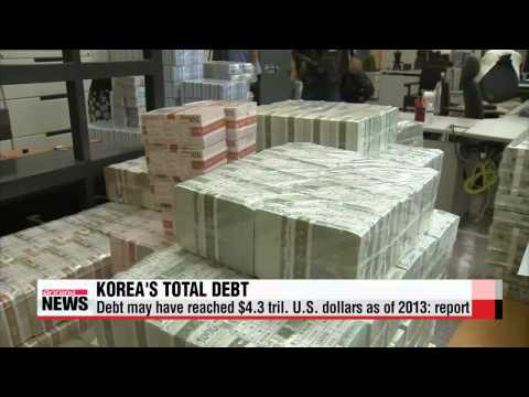 Korea′s total debt may have reached $4.3 tril. U.S. dollars as of 2013: report