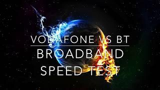 BT Broadband vs Vodafone Broadband realworld Speed Test (upload/download)