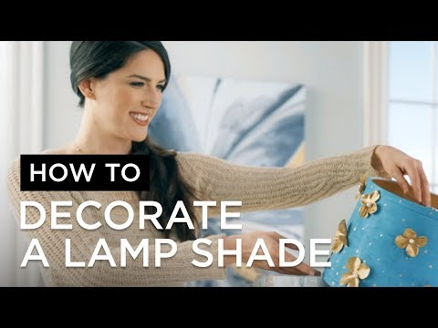 How to Decorate and Make a DIY Lamp Shade - Lamps Plus