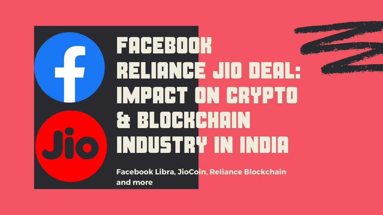 Facebook Reliance Jio deal: Positive Impact on the blockchain and cryptocurrency industry in India? 1